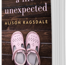 A Life Unexpected by Alison Ragsdale